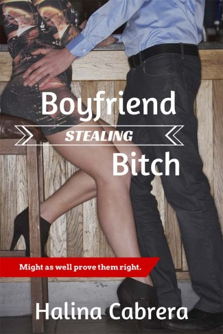 Boyfriend-Stealing Bitch by Halina Cabrera